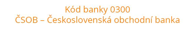 Kód banky 0300